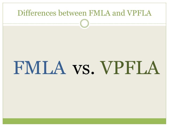 Differences between FMLA and VPFLA