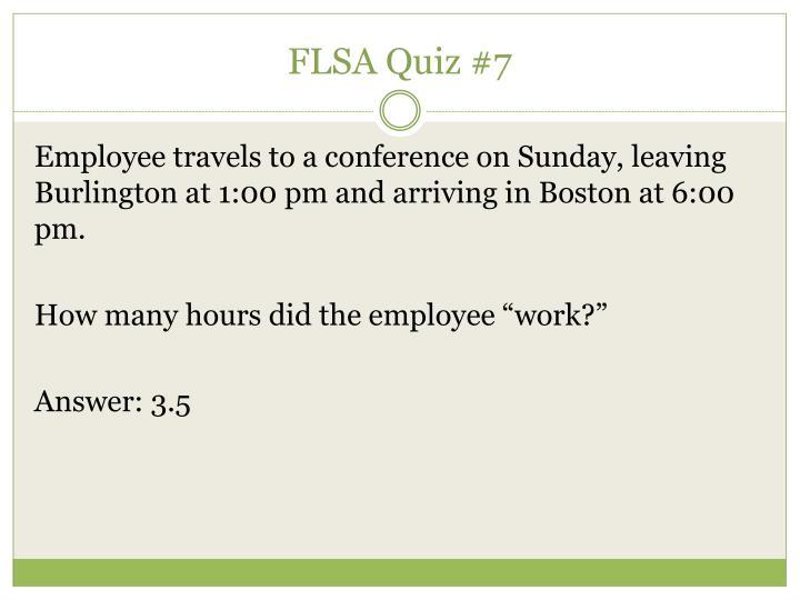 FLSA Quiz #7