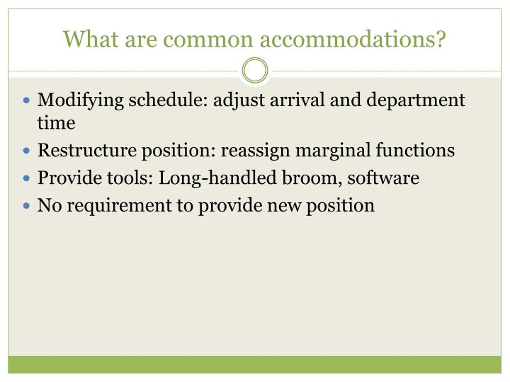 What are common accommodations?