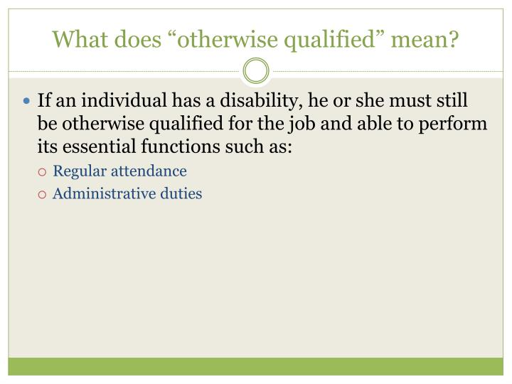 "What does ""otherwise qualified"" mean?"