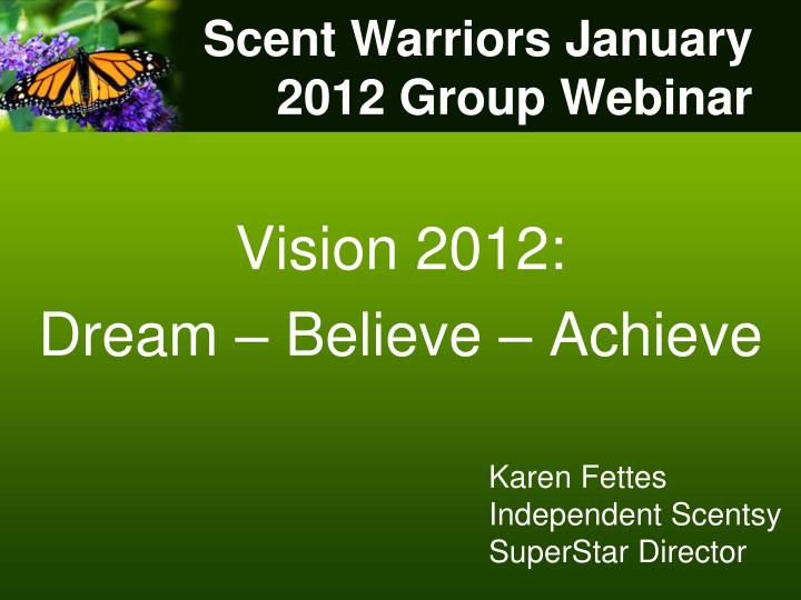 Scent Warriors January 2012 Group Webinar
