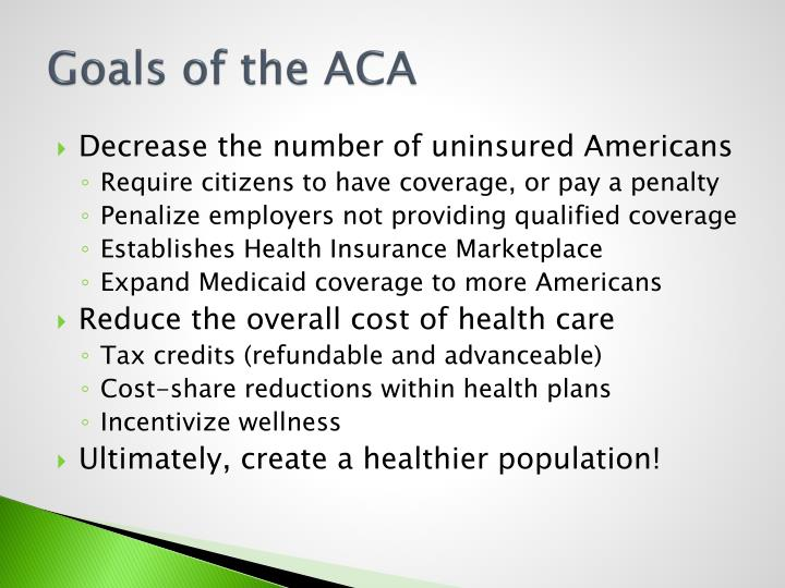 Goals of the ACA
