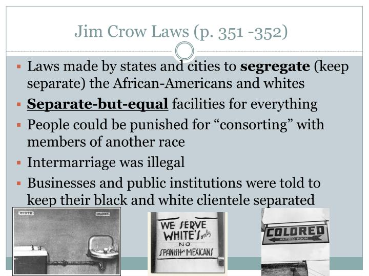 Jim Crow Laws (p. 351 -352)