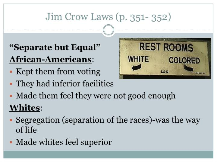 Jim Crow Laws (p. 351- 352)
