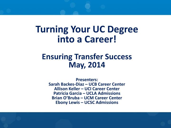 Turning Your UC Degree