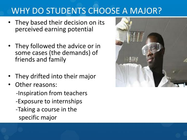 WHY DO STUDENTS CHOOSE A MAJOR?