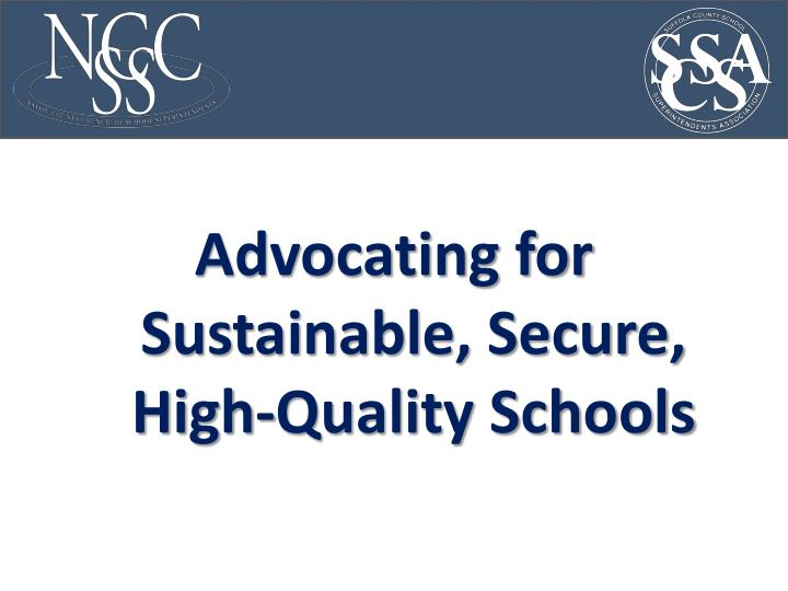 Advocating for Sustainable, Secure, High-Quality Schools
