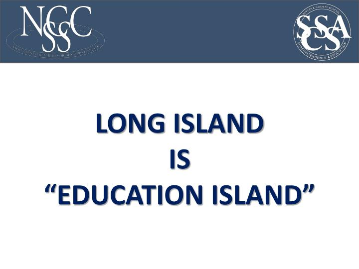 Long island is education island