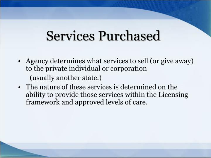 Agency determines what services to sell (or give away) to the private individual or corporation