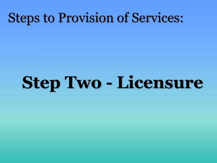 Step Two - Licensure