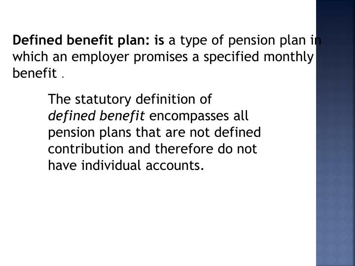 Defined benefit plan: is