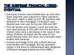 the subprime financial crisis eventual
