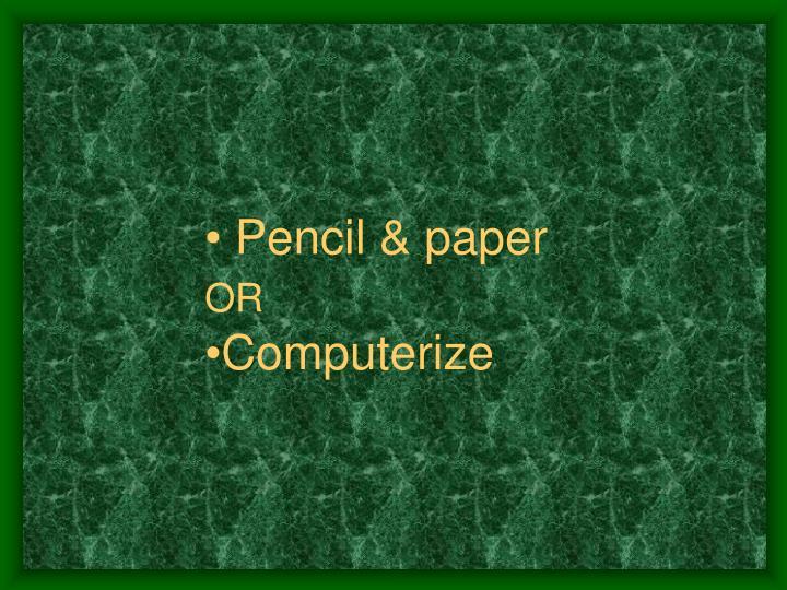 Pencil & paper