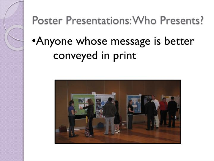 Poster Presentations: Who Presents?
