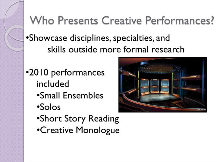 Who Presents Creative Performances?
