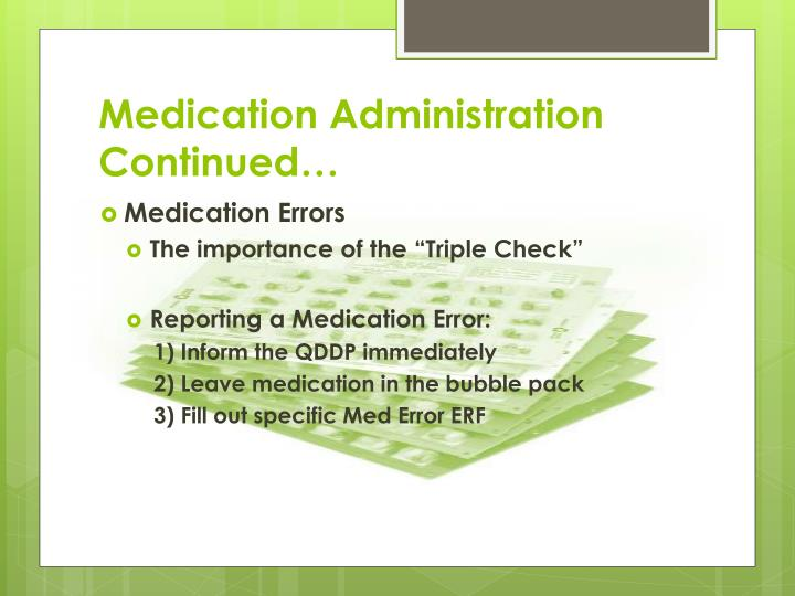 Medication Administration Continued…