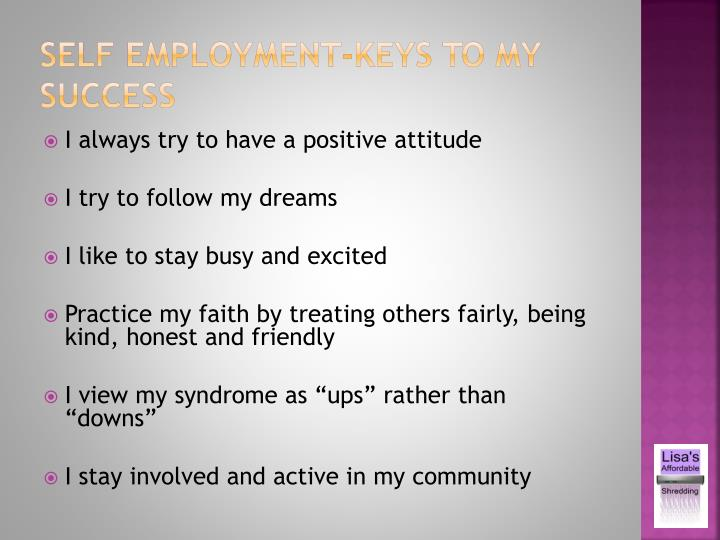Self employment-keys to my success