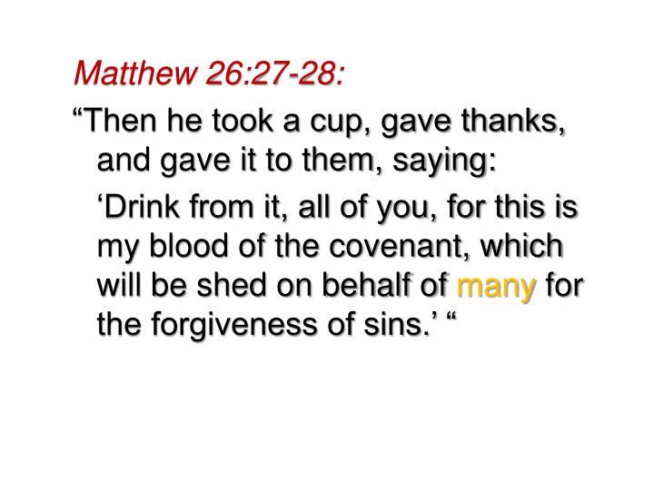 Matthew 26:27-28: