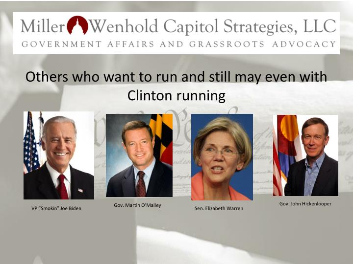 Others who want to run and still may even with Clinton running
