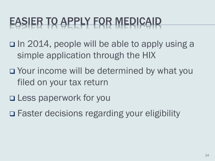 In 2014, people will be able to apply using a simple application through the HIX