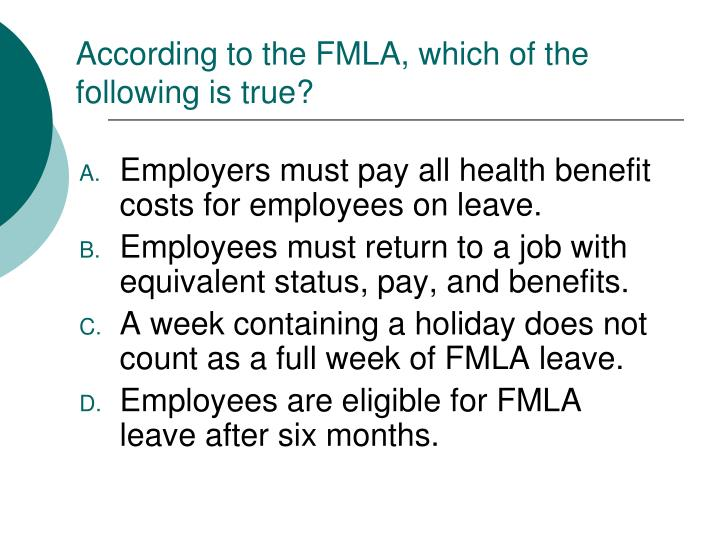 According to the FMLA, which of the following is true?