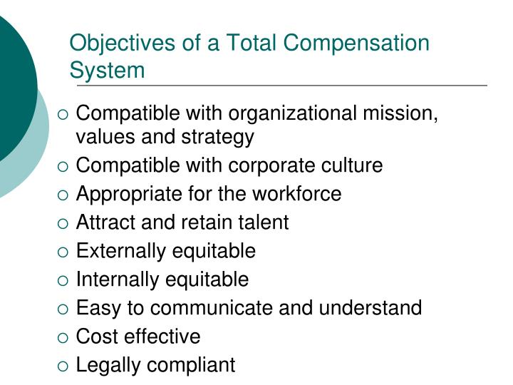 Objectives of a Total Compensation System