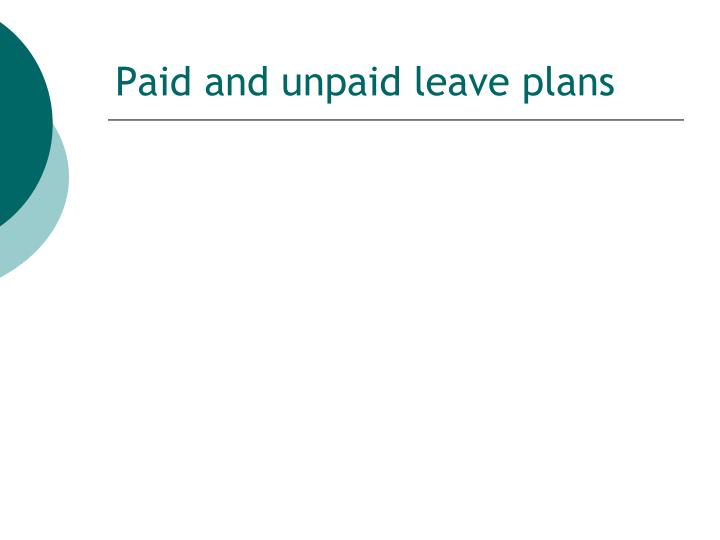 Paid and unpaid leave plans