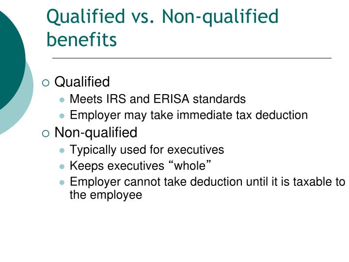 Qualified vs. Non-qualified benefits
