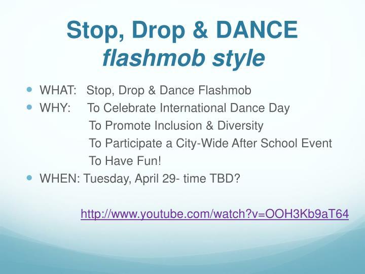 Stop, Drop & DANCE