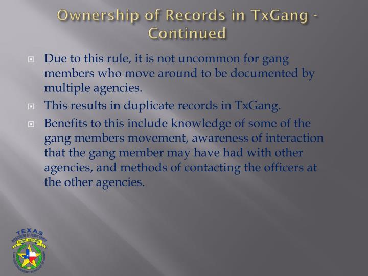 Ownership of Records in TxGang - Continued