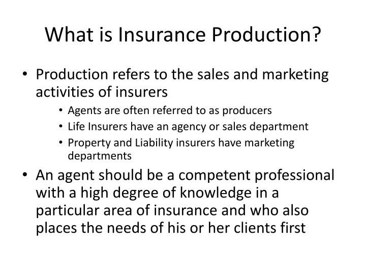 What is Insurance Production?