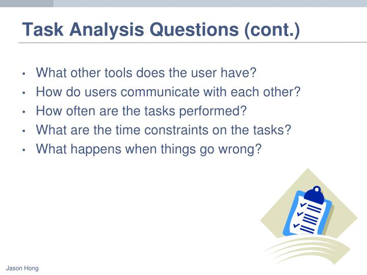 Task Analysis Questions (cont.)