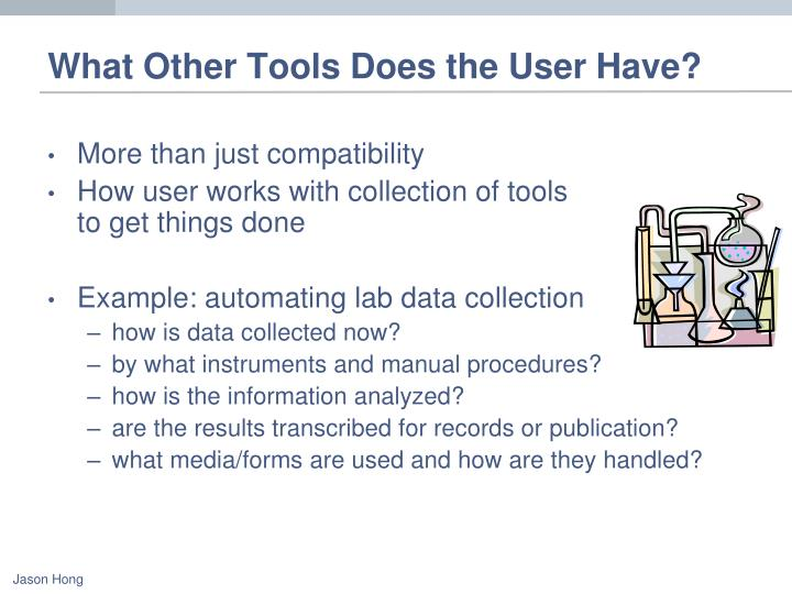 What Other Tools Does the User Have?