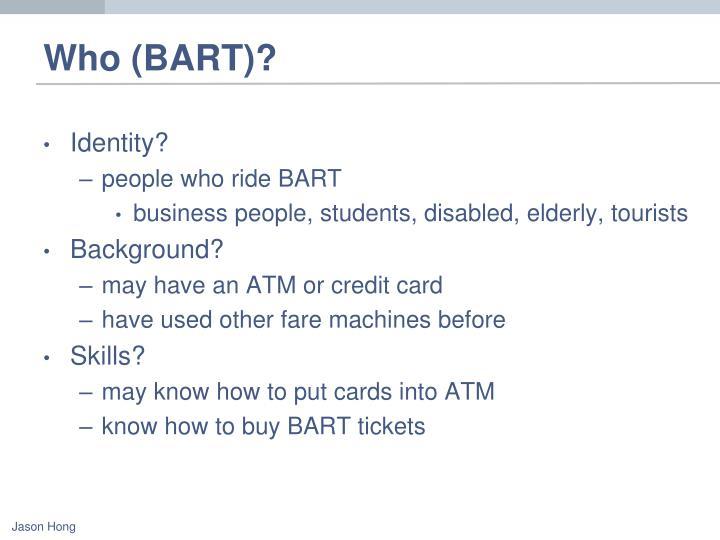 Who (BART)?