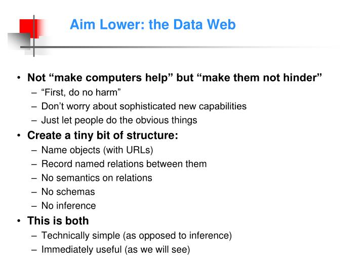 Aim Lower: the Data Web