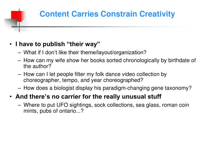 Content Carries Constrain Creativity