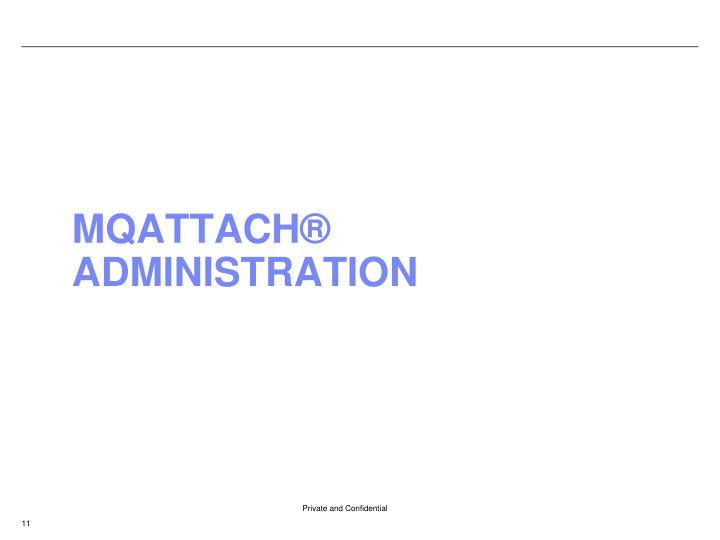 MQAttach® Administration