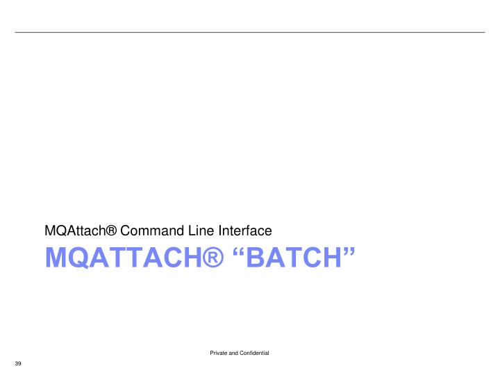 MQAttach® Command Line Interface