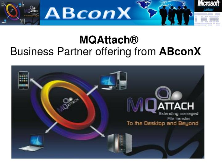 Mqattach business partner offering from abconx