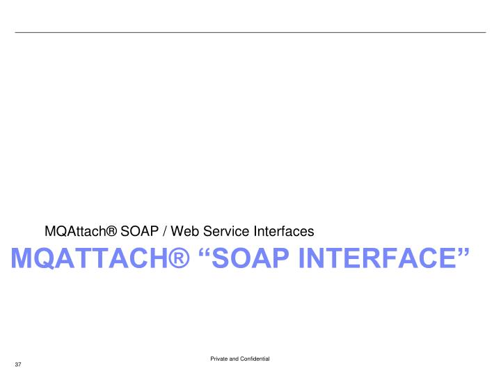 MQAttach® SOAP / Web Service Interfaces