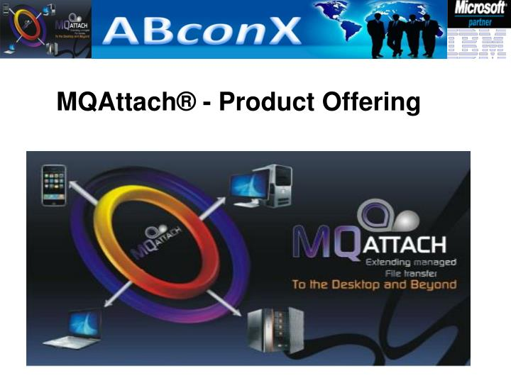 MQAttach® - Product Offering