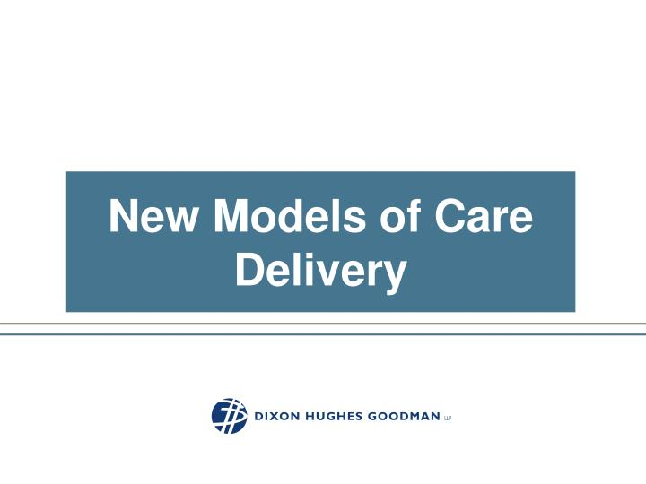 New Models of Care Delivery