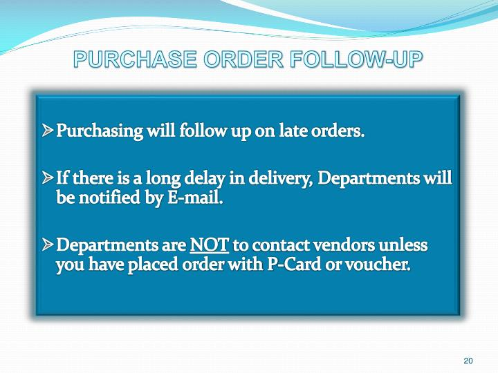 Purchasing will follow up on late orders.