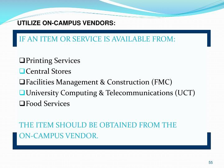 UTILIZE ON-CAMPUS VENDORS: