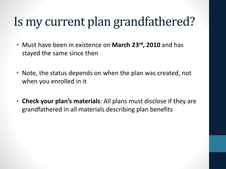 Is my current plan grandfathered?