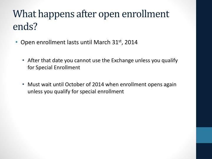 What happens after open enrollment ends?