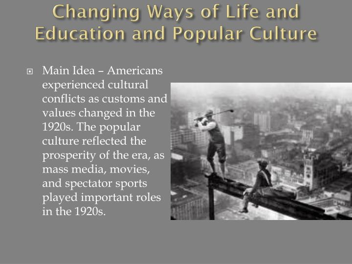 Changing Ways of Life and Education and Popular Culture