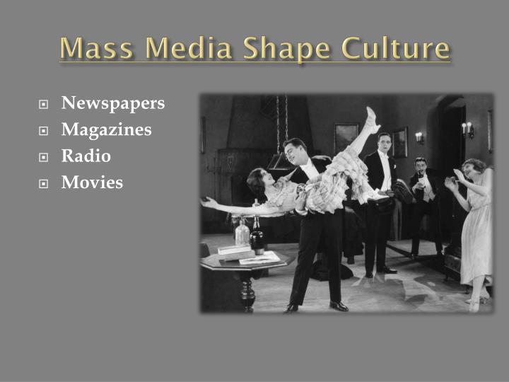 Mass Media Shape Culture