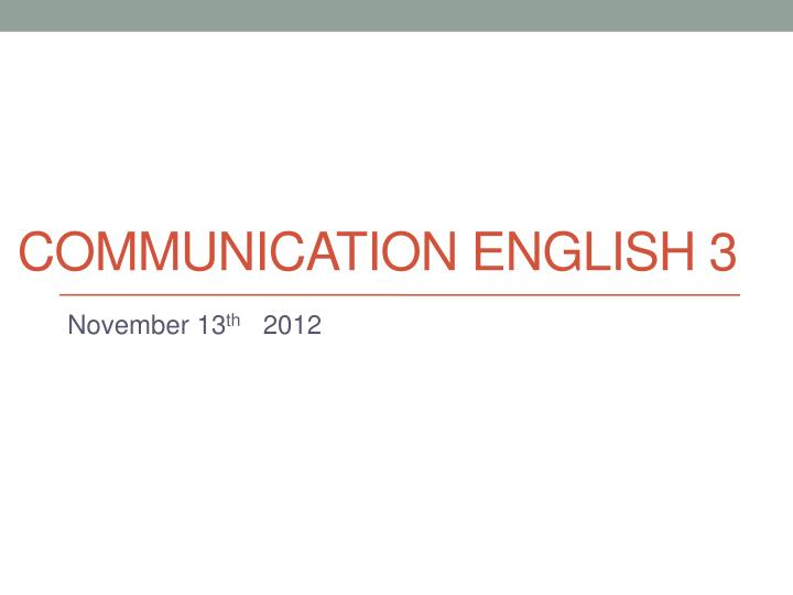 Communication english 3