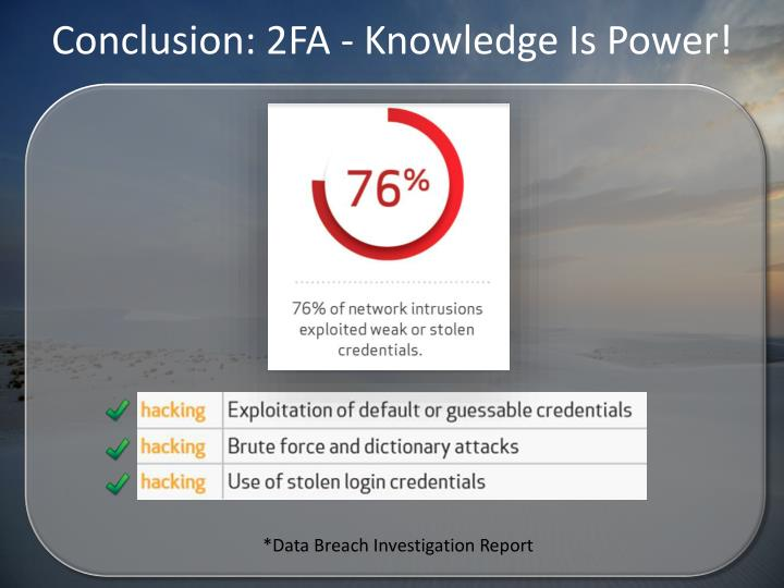 Conclusion: 2FA - Knowledge Is Power!